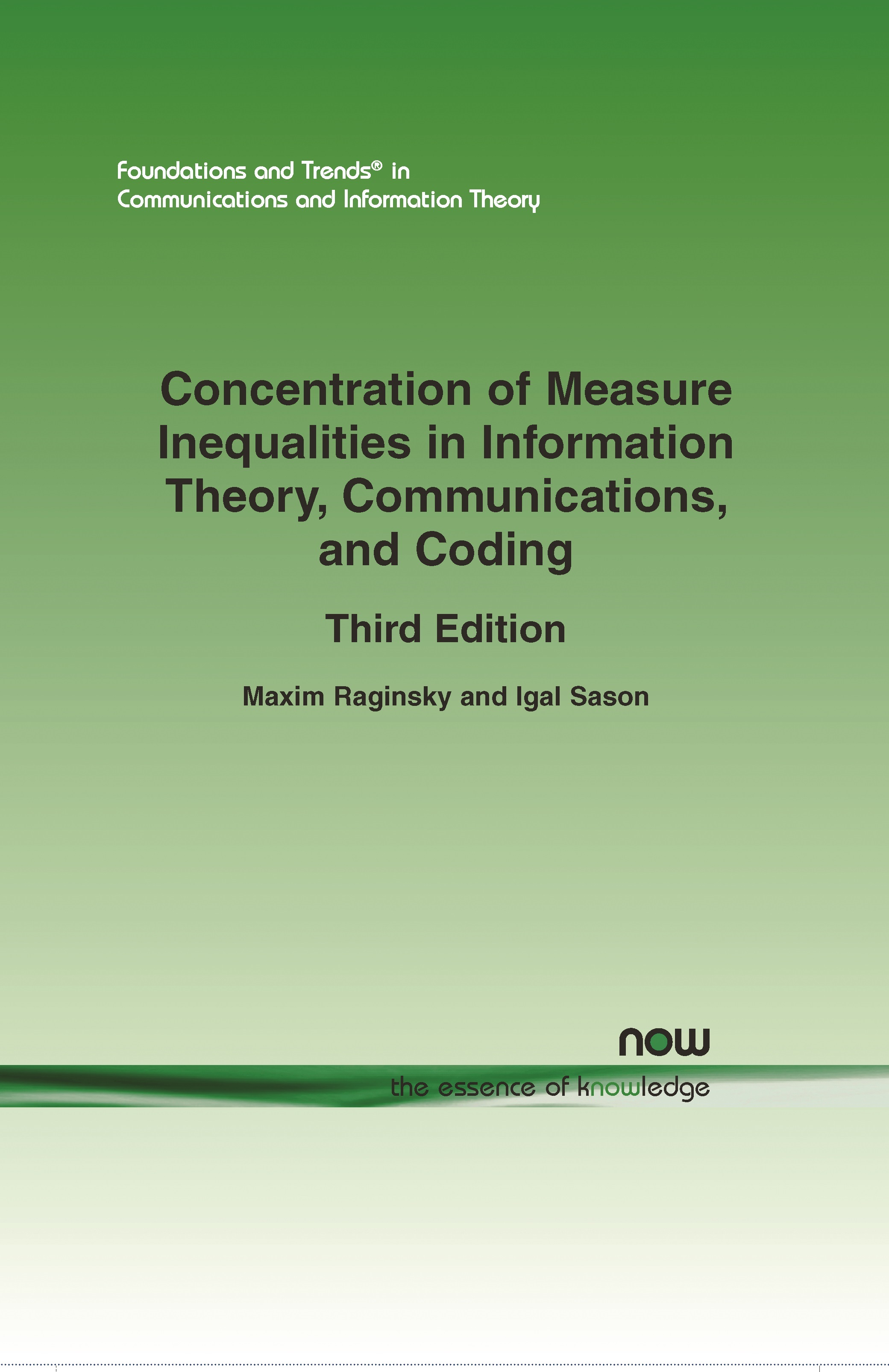 Concentration of Measure Inequalities in Information Theory, Communications, and Coding: Third Edition