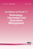 Foundations and Trends® in Technology, Information and Operations Management